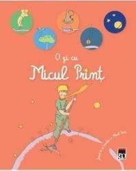 O zi cu Micul Print. Joaca-te si invata cu Micul Print - Cu ilustratii din Micul Print de Antoine D