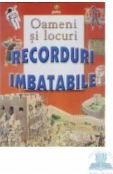 Oameni si locuri - Recorduri Imbatabile