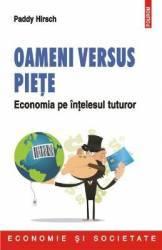 Oameni versus piete. Economia pe intelesul tuturor - Paddy Hirsch