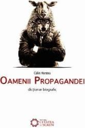 Oamenii propagandei - Calin Hentea Carti