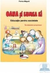 Oana Si Lumea Ei - Educatie Pentru Societate - Florica Magura Carti