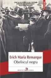 Obeliscul negru - Erich Maria Remarque Carti