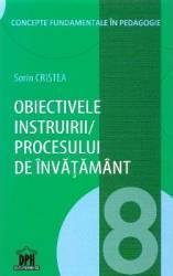 Obiectivele instruirii procesului de invatamant - Sorin Cristea