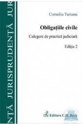 Obligatiile civile. Culegere de practica judiciara - Corneliu Turianu