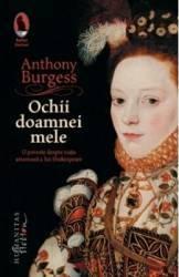 Ochii Doamnei Mele - Anthony Burgess