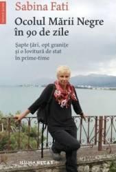 Ocolul Marii Negre in 90 de zile - Sabina Fati Carti
