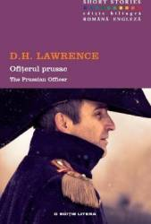 Ofiterul prusac. The Prussian Officer - D.H. Lawrence Carti
