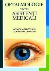 Oftalmologie pentru asistenti medicali - Monica Moldoveanu Adrian Moldoveanu