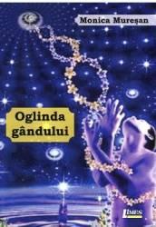 Oglinda Gandului - Monica Muresan