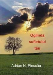 Oglinda sufletului tau - Adrian N. Plescau
