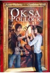 Oksa Pollock Vol.2 Padurea ratacitilor - Anne Plichota Cendrine Wolf