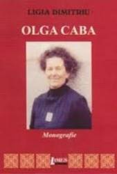 Olga Caba. Monografie - Ligia Dimitriu
