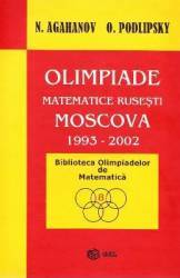 Olimpiade matematice rusesti - Moscova 1993-2002 - N. Agahanov O. Podlipsky