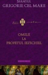 Omilii La Profetul Iezechiel - Sfantul Grigorie Cel Mare