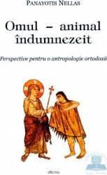 Omul - Animal Indumnezeit - Panayotis Nellas