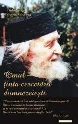 Omul - Tinta cercetarii dumnezeiesti - Arhimandrit Zaharia Zaharou