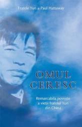Omul Ceresc - Fratele Yun Si Paul Hattaway Carti