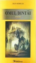 Omul dintai - Dan Moruzi title=Omul dintai - Dan Moruzi