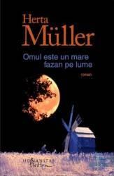 Omul este un mare fazan pe lume - Herta Muller