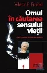 Omul in cautarea sensului vietii - Viktor E. Frankl Carti