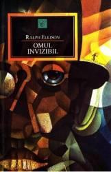 Omul invizibil - Ralph Ellison