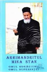 Omul rugaciunii omul suferintei Arhimandritul Mina Stan - Ion Nalbitoru