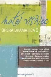 Opera dramatica vol.2 - Matei Visniec Carti
