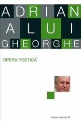 Opera poetica - Adrian Alui Gheoghe title=Opera poetica - Adrian Alui Gheoghe