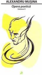 Opera poetica Vol.2 - Alexandru Musina