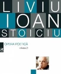 Opera poetica vol.3 - Liviu Ioan Stoiciu