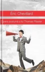 Opera postuma a lui Thomas Pilaster - Eric Chevillard Carti