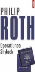 Operatiunea Shylock - Philip Roth