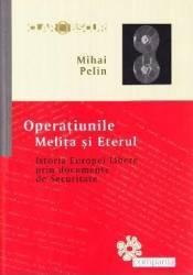 Operatiunile Melita Si Eterul - Mihai Pelin