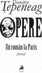 Opere 3 Un roman la Paris - Dumitru Tepeneag title=Opere 3 Un roman la Paris - Dumitru Tepeneag