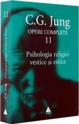 Opere complete 11 - Psihologia religiei vestice si estice - C.G. Jung