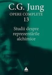 Opere complete 13 Studii despre reprezentarile alchimice - C.G. Jung