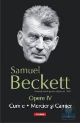 Opere IV Cum E. Mercier Si Camier - Samuel Beckett