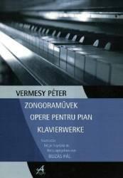 Opere Pentru Pian - Vermesy Peter