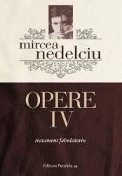 Opere vol.4 - Mircea Nedelciu title=Opere vol.4 - Mircea Nedelciu