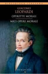 Operette Morali. Mici opere morale - Giacomo Leopardi
