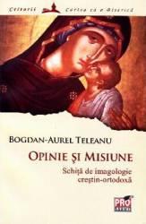 Opinie si misiune - Bogdan-Aurel Teleanu