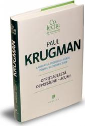 Opriti aceasta depresiune - Acum - Paul Krugman