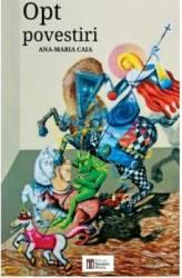 Opt Povestiri - Ana-Maria Caia