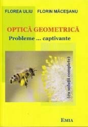 Optica geometrica. Probleme... captivante - Florea Uliu Florin Macesanu Carti