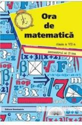 Ora De Matematica - Clasa 7 - Semestrul 2 - Petre Nachila