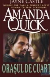 Orasul de cuart - Amanda Quick Carti