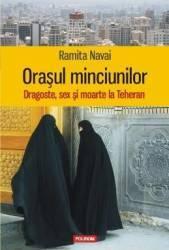 Orasul minciunilor - Ramita Navai