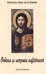 Orbirea si surzenia sufleteasca - Parintele Ioan de la Rarau