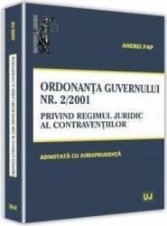 Ordonanta Guvernului nr. 2 din 2001 privind regimul juridic al contraventiilor - Andrei Pap