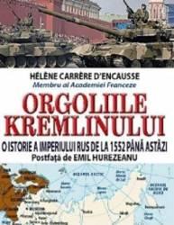 Orgoliile Kremlinului - Helene Carrere D Encausse